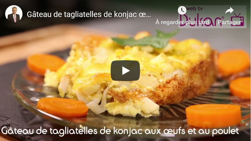 Gâteau de tagliatelles de konjac œufs et poulet (Recettes Dukan)